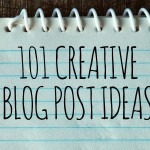 101 Creative Blog Post Ideas