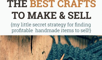 Find The Best Crafts to Make and Sell: My Secret Strategy