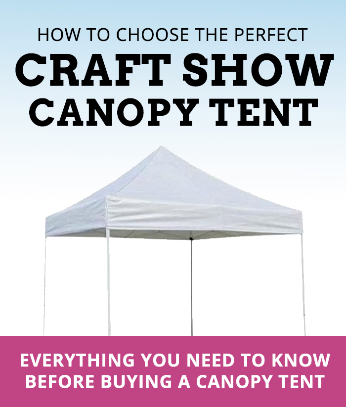 How To Choose The Perfect Outdoor Craft Show Canopy Handmade Business